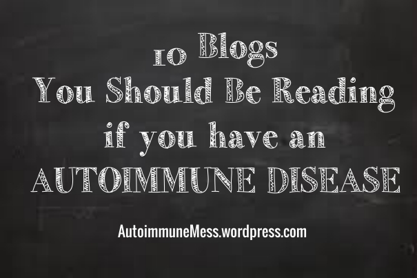 10 Blogs You Should Be Reading If You Have An Autoimmune